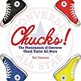 Chucks!: The Phenomenon of Converse Chuck Taylor All Stars