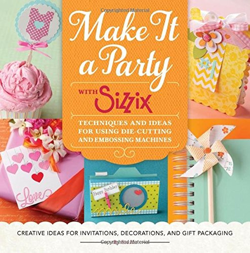 Halloween Decoration Ideas 2016 (Make It a Party with Sizzix: Techniques and Ideas for Using Die-Cutting and Embossing Machines - Creative Ideas for Invitations, Decorations, and Gift Packaging)