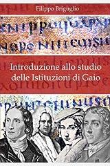 Introduzione allo studio delle Istituzioni di Gaio (Bibliotheca Gaiana) (Volume 1) (Italian Edition) Paperback