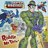 DC Super Friends: Riddle Me This!