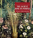 img - for The Ancient Rose of Pompeii (Pompeii - Thematic Guides) book / textbook / text book