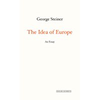 The Idea of Europe: An Essay (English Edition)