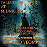 Tales to Be Told at Midnight | Roland Yeomans