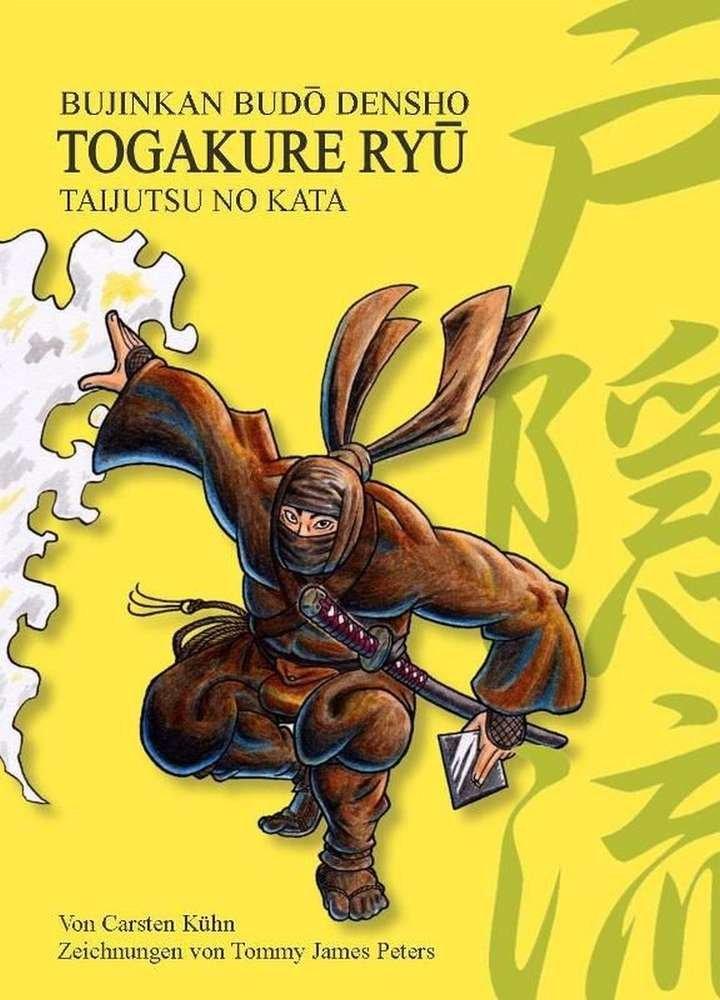Togakure Ryû Taijutsu no Kata: Bujinkan Budô Densho