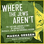 Where the Jews Aren't: The Sad and Absurd Story of Birobidzhan, Russia's Jewish Autonomous Region | Masha Gessen