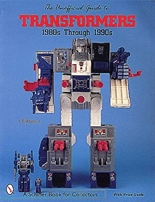The Unofficial Guide to Transformers: 1980s Through 1990s (A Schiffer Book for Collectors)