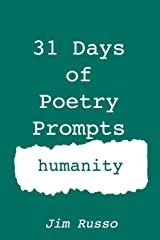 31 Days of Poetry Prompts: humanity (31 Day of Poetry Prompts) Paperback