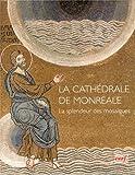 La cathédrale de Monreale : La splendeur des mosaïques
