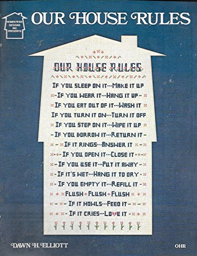 (OUR HOUSE RULES Cross Stitch leaflet Sampler pattern by Dawn H Elliott)