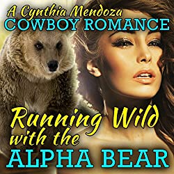 Cowboy Romance: Running Wild with the Alpha Bear