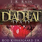 Deadbeat Dad | J. R. Rain, Rod Kierkegaard Jr.