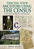 Tracing Your Ancestors Using the Census, Emma Jolly, 1781590613