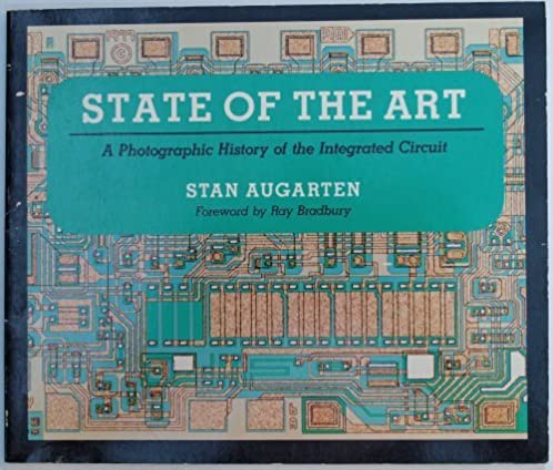 state of the art a photographic history of the integrated circuit