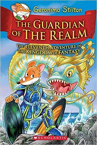 The Guardian Of RealmThe Eleventh Adventure In Kingdom Fantasy Geronimo Stilton And 9781338215014