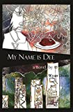 My Name is Dee by Robin Wyatt Dunn front cover