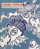 Living Pidgin: Contemplations on Pidgin Culture