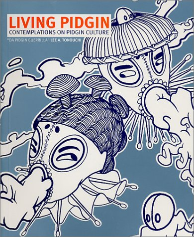 Living Pidgin: Contemplations on Pidgin Culture