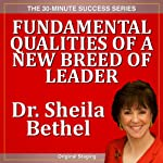 Fundamental Qualities of a New Breed of Leader: The 30-Minute 'New Breed of Leader-Change' Success Series | Sheila Bethel Murray