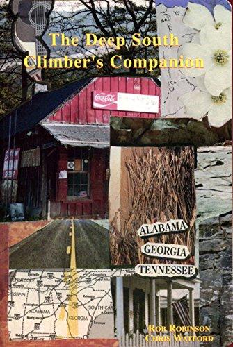 The Deep South Climber's Companion: A Rock Climber's Guide to Tennessee, Alabama, and Georgia ()