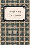 Twilight in Italy, D. H. Lawrence, 1420944436