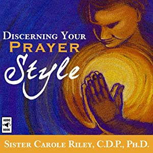Discerning Your Prayer Style Lecture