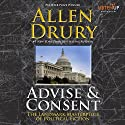 Advise and Consent Audiobook by Allen Drury Narrated by Allan Robertson