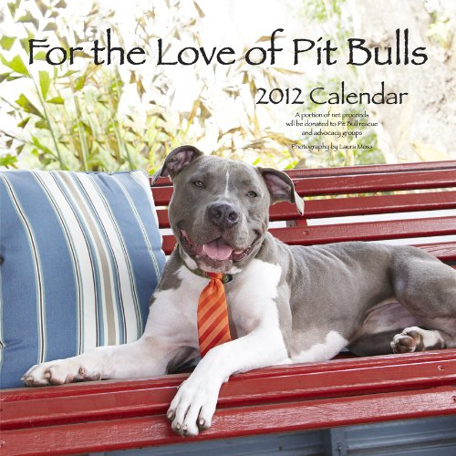 For the Love of Pit Bulls 2012 Calendar by Listen & Live Audio