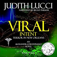 Viral Intent: Alex Destephano, Book 3 Audiobook by Dr. Judith Lucci Narrated by Becky Parker