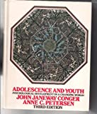 Adolescence and Youth : Psychological Development in a Changing World, Conger, John J. and Peterson, Anne C., 0060413573