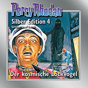 Der kosmische Lockvogel (Perry Rhodan Silber Edition 4 - Remastered) Audiobook