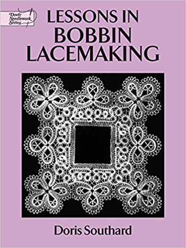 Lessons In Bobbin Lacemaking Dover Knitting Crochet Tatting Lace