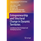 Entrepreneurship and Structural Change in Dynamic Territories: Contributions from Developed and Developing Countries (Studies on Entrepreneurship, Structural Change and Industrial Dynamics)