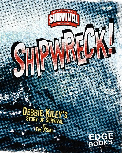 Download Shipwreck!: Debbie Kiley's Story of Survival (True Tales of Survival) pdf