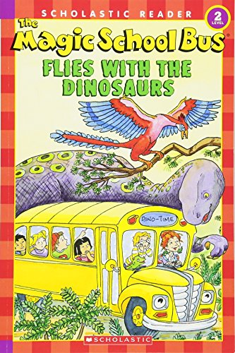 The Magic School Bus Flies with the Dinosaurs (Scholastic Reader, Level 2)