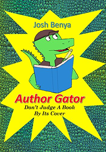 Author Gator: Don't Judge A Book By Its Cover by Josh Benya ebook deal
