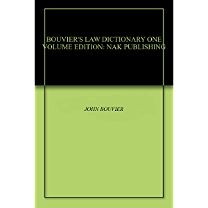BOUVIER'S LAW DICTIONARY ONE VOLUME EDITION: NAK PUBLISHING