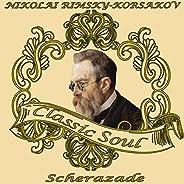 Nicoali Rimsky-Korsakov: Classic Soul. Scherezade