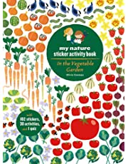 In the Vegetable Garden: My Nature Sticker Activity Book (Ages 5 and up, with 102 stickers, 24 activities, and 1 quiz): My Nature Sticker Activity Book