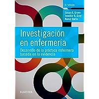 Investigación En Enfermería - 6ª Edición: Desarrollo de la práctica enfermera basada en la evidencia