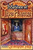 Matinee at the Flame, Christopher Fahy, 1892950731