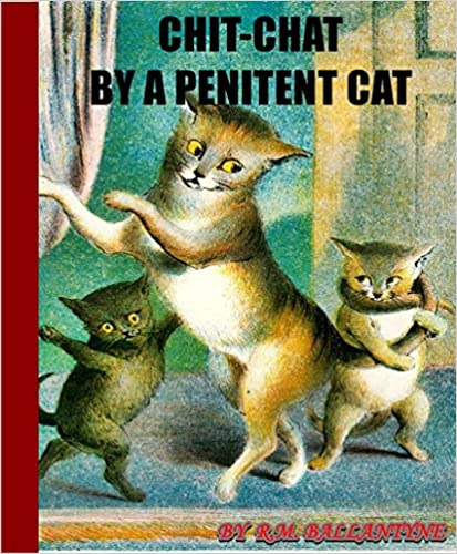 Read Chit-Chat by a Penitent Cat (The children manner fiction for children relationship and animal) PDF, azw (Kindle), ePub