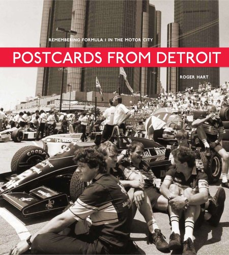 Postcards from Detroit: Remembering Formula 1 in the Motor City