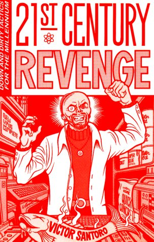21st Century Revenge: Down and Dirty Tactics for the Millennium