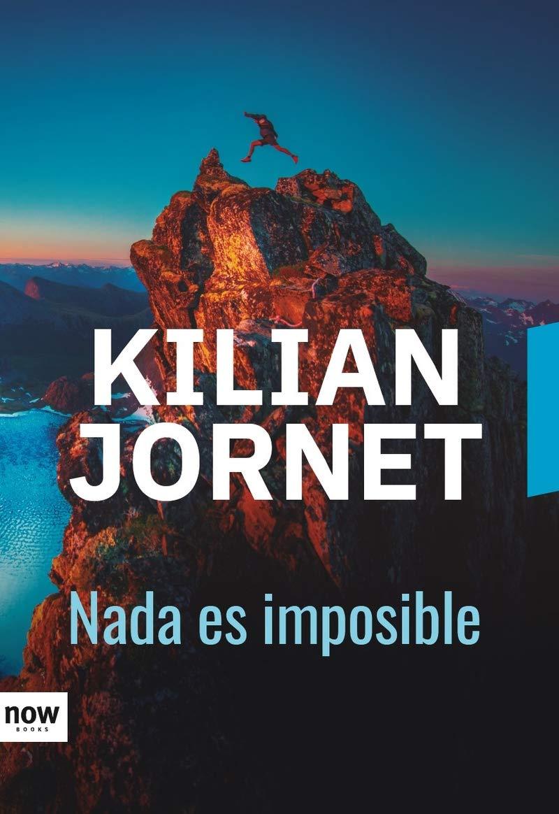 Nada Es Imposible Kilian Jornet Burgada 9788416245673