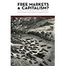 Free Markets & Capitalism?: Do Free Markets Always Produce a Corporate Economy? (C4SS Mutual Exchange) (Volume 1)