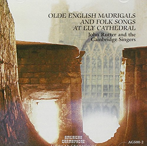 Olde English Madrigals and Folk Songs at Ely (British Choral Music)