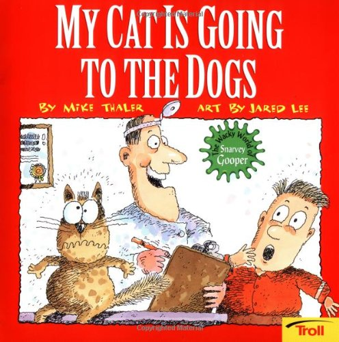 My Cat Is Going To The Dogs (Wacky World of Snarvey Gooper)