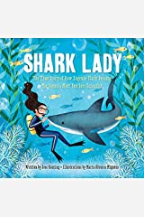 Shark Lady: The True Story of How Eugenie Clark Became the Ocean's Most Fearless Scientist Kindle Edition