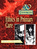 img - for 20 Common Problems: Ethics in Primary Care book / textbook / text book