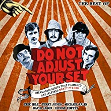 Do Not Adjust Your Set - The Best Of Radio/TV Program by Humphrey Barclay, Ian Davidson, Denise Coffey, Eric Idle, David Jason, Terry Jones, Michael Palin Narrated by Denise Coffey, Eric Idle, David Jason, Terry Jones, Michael Palin